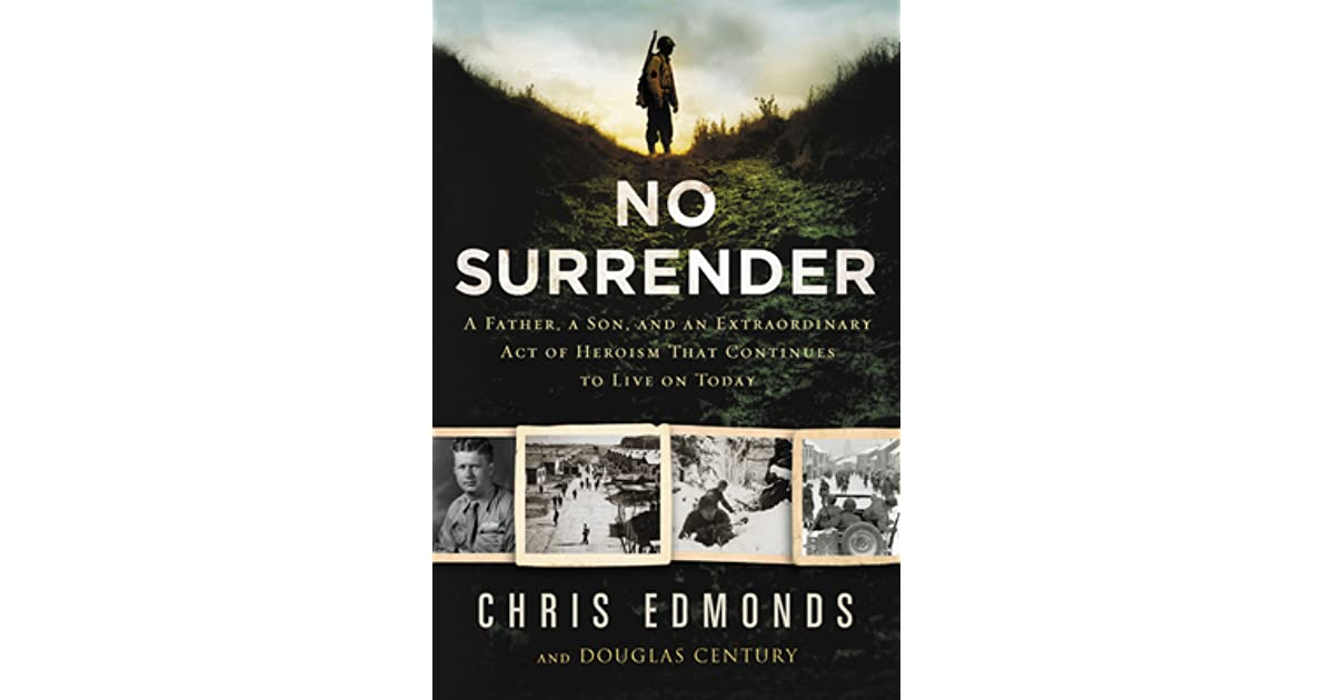 No Surrender: A Father, a Son, and an Extraordinary Act of