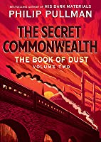 The Secret Commonwealth (The Book of Dust, #2)
