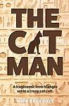 The Cat Man: A tragicomic love triangle set in a crazy cat cult