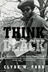 Think Black: A Memoir of Sacrifice, Success, and Self-Loathing in Corporate America