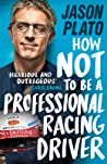 How Not to Be a Professional Racing Driver pdf book review