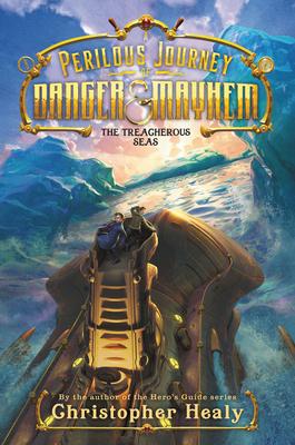 The Treacherous Seas (A Perilous Journey of Danger and Mayhem, #2)