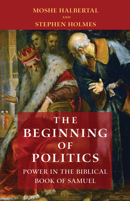 The Beginning of Politics - Power in the Biblical Book of Samuel