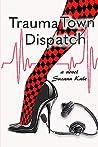 Trauma Town Dispatch