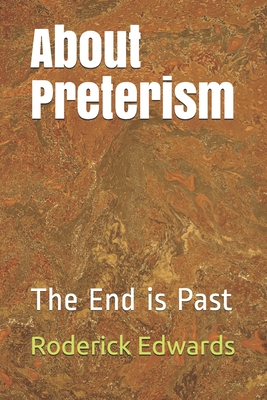 About Preterism: The End is Past
