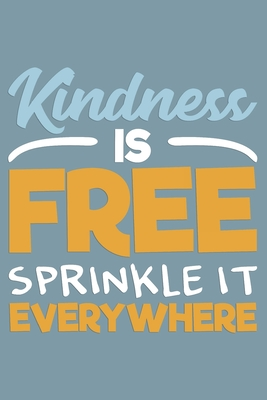 Kindness Is Free Sprinkle It Everywhere By Vsg Publishing