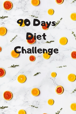 90 Days Diet Challenge 6 X 9 Inches 90 Daily Pages Paperback About 3 Months 12