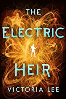 The Electric Heir (Feverwake, #2)