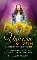 Unicorn Truth (Valentine Pride, #3)
