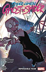 Spider-Gwen: Ghost-Spider, Vol. 2: The Impossible Year