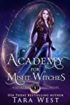Academy for Misfit Witches by Tara West