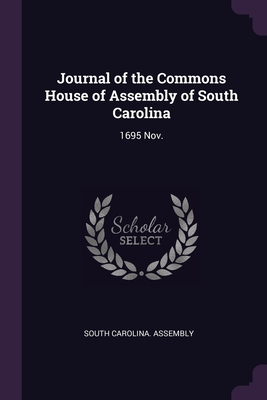 Journal of the Commons House of Assembly of South Carolina: 1695 Nov.