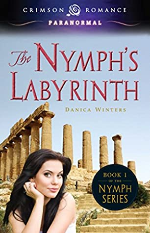 The Nymph's Labyrinth (Nymph #1) by Danica Winters