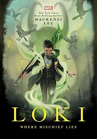 Loke: where mischief lies by Mackenzi Lee