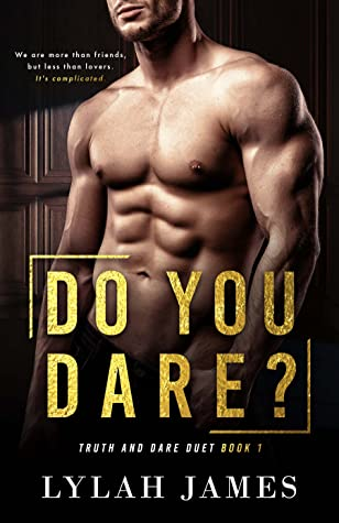 Do You Dare? (Truth And Dare Duet, #1)