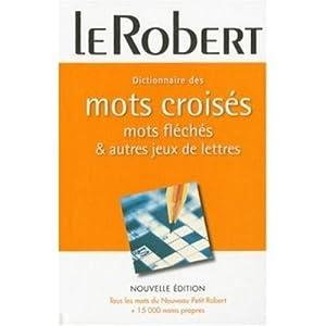 Dictionnaire Robert des Mots Croises Mots Fleches et Jeux des Lettres