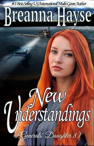 New Understandings (General's Daughter Book 8)