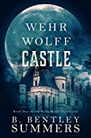 Wehr Wolff Castle (Wehr Wolff Chronicles)
