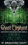 Ghost Elephant: Book 3 of the Zak Bates Eco-adventure Series