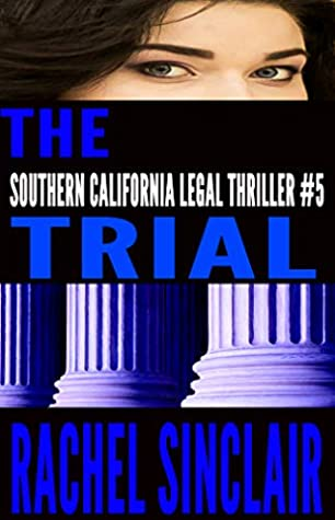 The trial (Southern California Legal Thriller, #5)