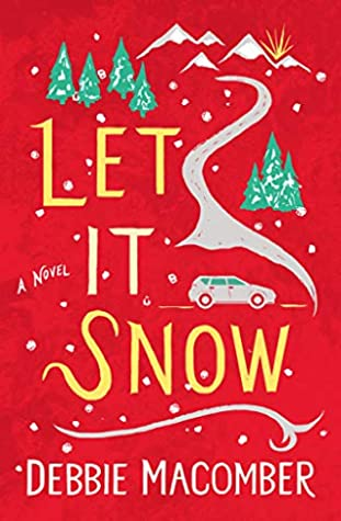 Let It Snow: A Novel (Debbie Macomber Classics)