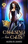 Download ebook Chasing Her Cats (Feline Royals #1) by Alexa B. James