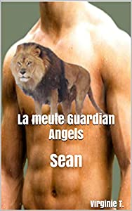 La meute Guardian Angels: Sean (Les Guardian Angels t. 2)