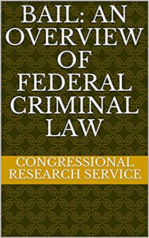 Bail: An Overview of Federal Criminal Law