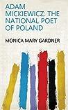 Adam Mickiewicz: the national poet of Poland