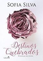 Destinos Quebrados: Há amores que nunca terminam