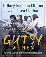 The Book of Gutsy Women: Favourite Stories of Courage and Resilience