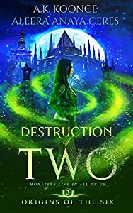 Destruction of Two (Origins of the Six #3)