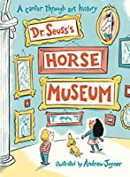 Dr Seuss's Horse Museum