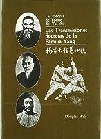 Las Piedras de Toque del Tai-chi: Las Transmisiones Secretas de la Familia Yang