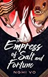 The Empress of Salt and Fortune (The Singing Hills Cycle, #1)