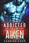 Addicted to the Alien (Rebels of Sidyth, #8)