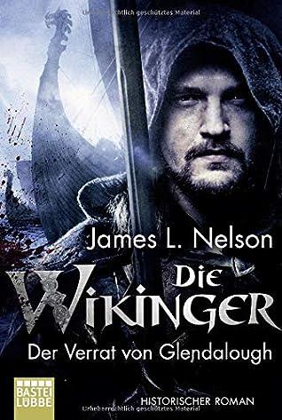 Die Wikinger - Der Verrat von Glendalough by James L. Nelson