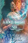A Jewel Bright Sea (Mage and Empire, #1)