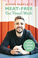 Meat-Free One Pound Meals: 85 delicious vegetarian recipes all for £1 per person