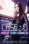 Case: 0 (Annalise Storm Chronicles #1)