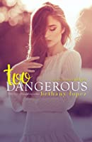 Too Dangerous (The Lewis Cousins, #5)