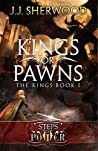 Kings or Pawns (Steps of Power: The Kings Book 1)