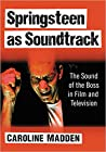Springsteen as Soundtrack: The Sound of the Boss in Film and Television