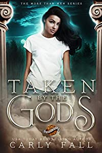Taken by the Gods (More than Men # 1)