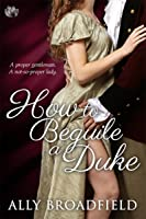 How to Beguile a Duke  (How To, #1)