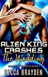 Alien King Crashes the Wedding (Lumerian Knights #1)
