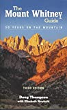 The Mount Whitney Guide: 30 Years on The Mountain