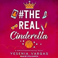 #TheRealCinderella (#BestFriendsForever, #1)