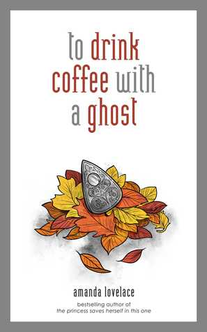 To Drink Coffee with a Ghost (Things that Haunt, #2)