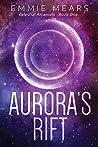 Aurora's Rift (Celestial Arcanists Book 1)